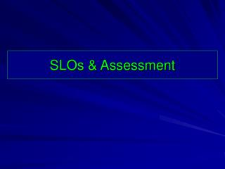 SLOs & Assessment