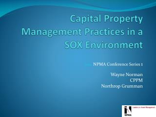 Capital Property Management Practices in a SOX Environment