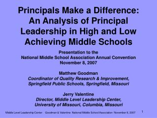 Principals Make a Difference:  An Analysis of Principal Leadership in High and Low Achieving Middle Schools