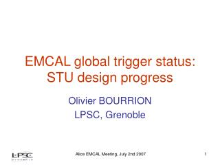 EMCAL global trigger status: STU design progress