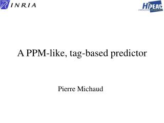 A PPM-like, tag-based predictor