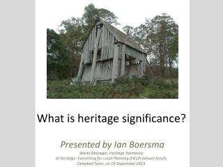 What is heritage significance?