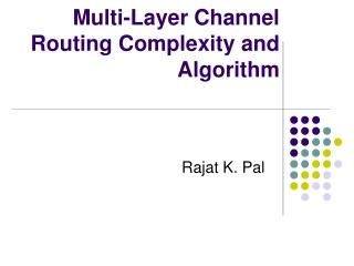 Multi-Layer Channel Routing Complexity and Algorithm