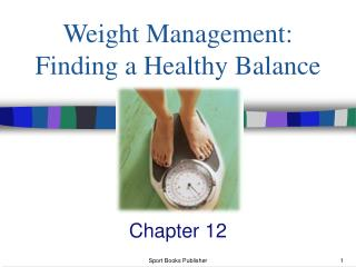 Weight Management:  Finding a Healthy Balance