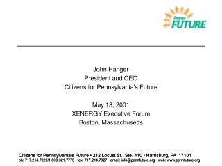 John Hanger President and CEO Citizens for Pennsylvania's Future May 18, 2001