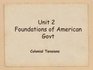 Unit  2 Foundations of American  Govt