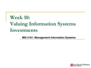 Week 10:  Valuing Information Systems Investments