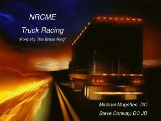 "NRCME Truck Racing   ""Formally The Brass Ring"""