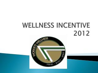 WELLNESS INCENTIVE  2012