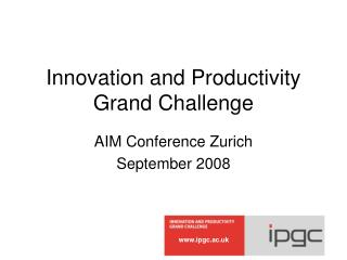 Innovation and Productivity Grand Challenge
