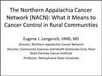 The Northern Appalachia Cancer Network NACN: What it Means to Cancer Control in Rural Communities