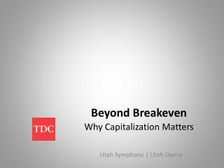 Beyond Breakeven Why Capitalization Matters