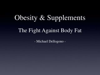 Obesity & Supplements The Fight Against Body Fat