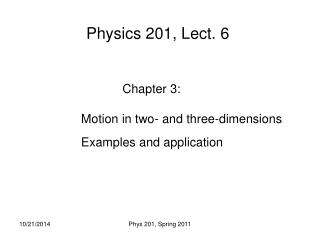 Physics 201, Lect. 6