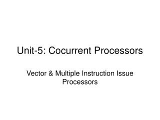 Unit-5: Cocurrent Processors