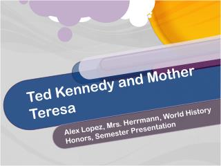 Ted Kennedy and Mother Teresa