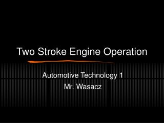Two Stroke Engine Operation