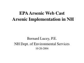 EPA Arsenic Web Cast   Arsenic Implementation in NH