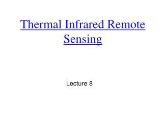 Thermal Infrared Remote Sensing