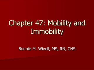 Chapter 47: Mobility and Immobility