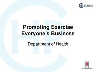Promoting Exercise Everyone's Business