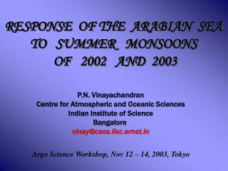 RESPONSE  OF THE  ARABIAN  SEA  TO   SUMMER   MONSOONS  OF   2002   AND  2003