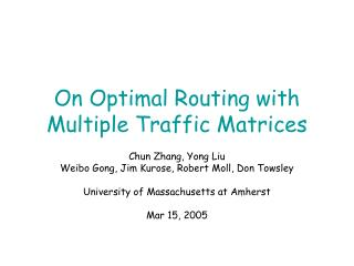 On Optimal Routing with Multiple Traffic Matrices