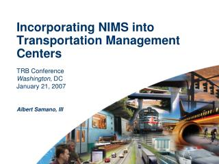 Incorporating NIMS into Transportation Management Centers