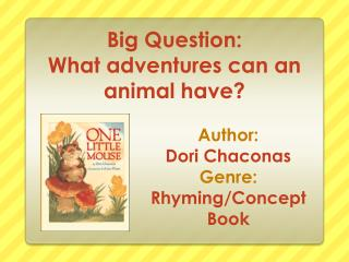 Big Question: What adventures can an animal have?