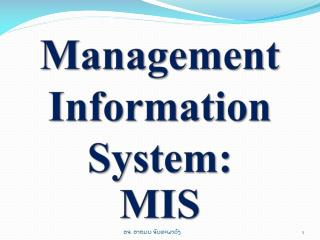 Management Information System:  MIS