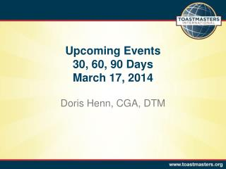 Upcoming Events 30, 60, 90 Days March 17, 2014