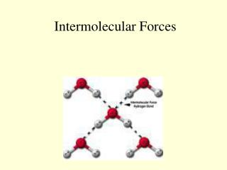 Intermolecular Forces