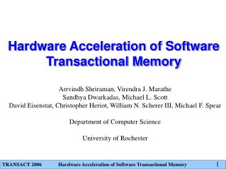 Hardware Acceleration of Software Transactional Memory