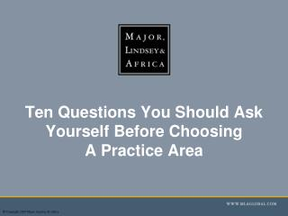 Ten Questions You Should Ask Yourself Before Choosing  A Practice Area