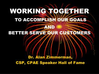 WORKING TOGETHER TO ACCOMPLISH OUR GOALS AND BETTER SERVE OUR CUSTOMERS