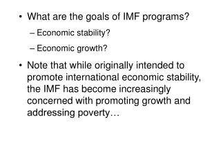 What are the goals of IMF programs Economic stability Economic growth Note that while originally intended to promote int
