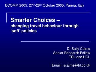 Smarter Choices – changing travel behaviour through 'soft' policies