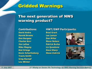 Gridded Warnings The next generation of NWS warning product?