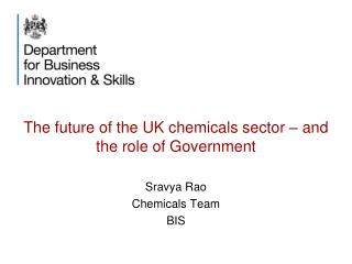 The future of the UK  c hemicals sector – and the role of Government