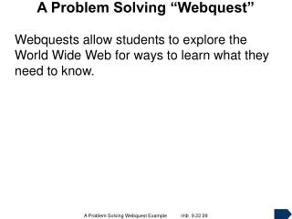 "A Problem Solving ""Webquest"""