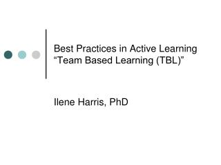 "Best Practices in Active Learning ""Team Based Learning (TBL)"""