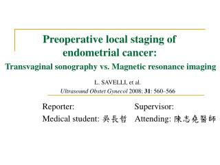 Reporter:                            Supervisor:  Medical student: 吳長哲 Attending: 陳志堯醫師