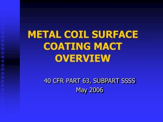 METAL COIL SURFACE COATING MACT OVERVIEW