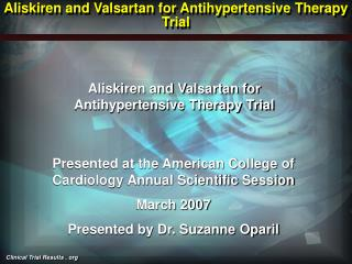 Aliskiren and Valsartan for  Antihypertensive Therapy Trial