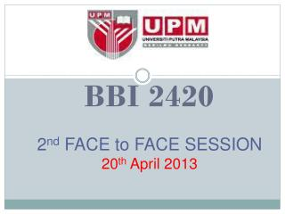 2 nd  FACE to FACE SESSION 20 th  April 2013