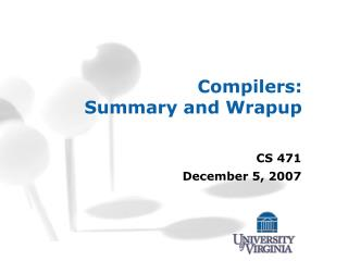 Compilers: Summary and Wrapup