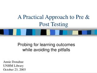 A Practical Approach to Pre & Post Testing