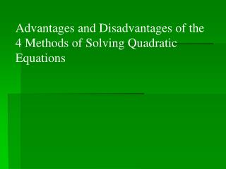 Advantages and Disadvantages of the 4 Methods of Solving Quadratic Equations