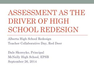 Assessment as the Driver of High School Redesign