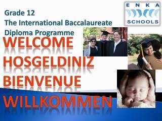 Grade 12  T he International Baccalaureate  Diploma Programme